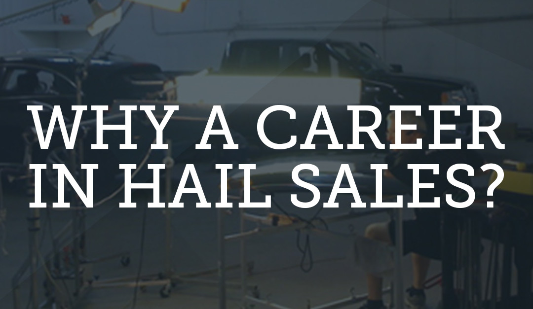 Why A Career In Auto Hail Repair Sales